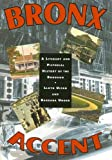 Bronx Accent: A Literary and Pictorial History of the Borough by Lloyd Ultan front cover