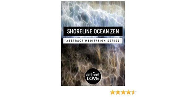 Amazon.com: Shoreline Ocean Zen: Abstract Meditation Series: Pacific Ocean, Mike Goedecke