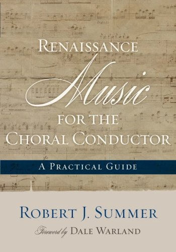 Renaissance Music for the Choral Conductor: A Practical Guide pdf