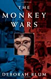 The Monkey Wars, Deborah Blum, 019510109X