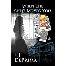 When The Spirit Moves You (When The Spirit... Book 1) (English Edition)
