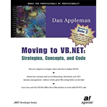 Moving to VB .NET: Strategies, Concepts, and Code by Daniel Appleman (2001-06-19)