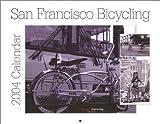 img - for San Francisco Bicycling 2004 Calendar book / textbook / text book