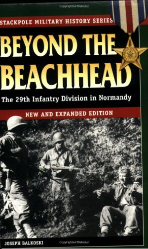 Beyond the Beachhead: The 29th Division in Normandy