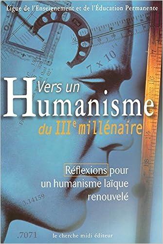 Lire Vers un humanisme du 3e millénaire epub pdf