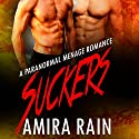 Suckers: A Paranormal Menage Romance Audiobook by Amira Rain Narrated by Dallas Jensen
