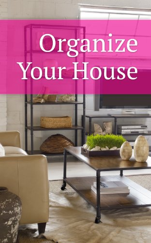Organize Your House: Tips and Strategies To Organize Your House ...