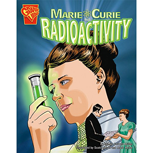Marie Curie and Radioactivity -