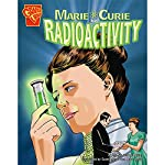 Marie Curie and Radioactivity | Connie Colwell Miller