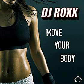 DJ Roxx-Move Your Body