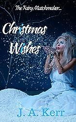 Christmas Wishes: Novelette