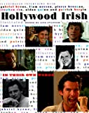 HOLLYWOOD IRISH: In Their Own Words: Illustrated Interviews With Gabriel Byrne, Liam Neeson, Pierce Brosnan, Stephen Rea, Aidan Quinn and Patrick Bergin