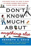 Don't Know Much About Anything Else: Even More Things You Need to Know but Never Learned About People, Places, Events, and More! (Don't Know Much About Series)