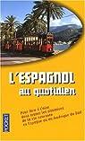 L'espagnol au quotidien par Régnier