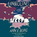 Unbound: A Novel in Verse   Ann E. Burg