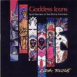 Goddess Icons: Spirit Banners of the Divine Feminine