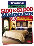 Trading Spaces $100 to $1,000 Makeovers, , 0696219174