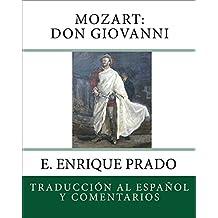 Mozart: Don Giovanni: Traduccion al Espanol y Comentarios (Opera en Espanol) (Spanish Edition)