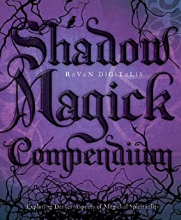 Amazon shadow magick compendium exploring darker aspects of shadow magick compendium exploring darker aspects of magickal spirituality by digitalis raven fandeluxe Images