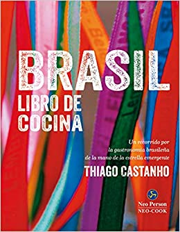 Brasil libro de cocina, un recorrido por la gastronomía ...