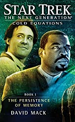Cold Equations: The Persistence of Memory: Book One (Star Trek: The Next Generation: Cold Equations 1)