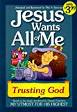 Jesus Wants All of Me, Phil A. Smouse, 1577488822