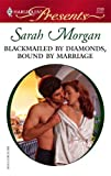 Blackmailed by Diamonds, Bound by Marriage, Sarah Morgan, 0373125984