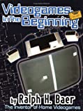 Videogames: In the Beginning