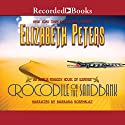 Crocodile on the Sandbank: Book 1 of the Amelia Peabody Series Hörbuch von Elizabeth Peters Gesprochen von: Barbara Rosenblat
