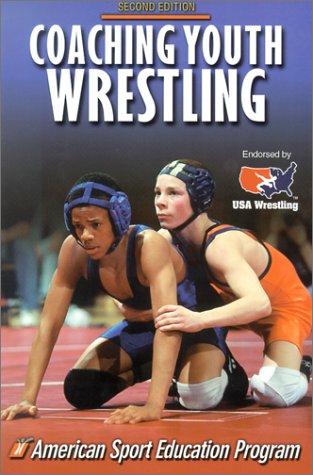 Coaching Youth Wrestling (Coaching Youth Sports)