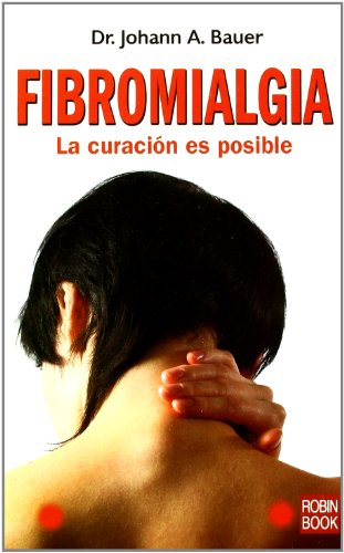 Fibromialgia: La curación es posible (Spanish Edition)