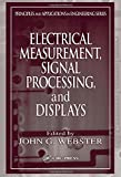 Electrical Measurement, Signal Processing, and Displays (Principles and Applications in Engineering)