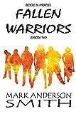 Fallen Warriors: Episode Two (Fallen Warriers Season One Book 2)