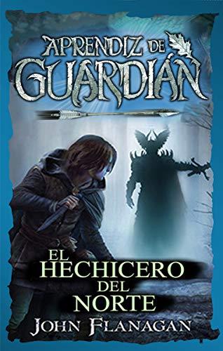 El hechicero del norte (Aprendiz de Guardián) por John Flanagan,Manso de Zúñiga, Guiomar