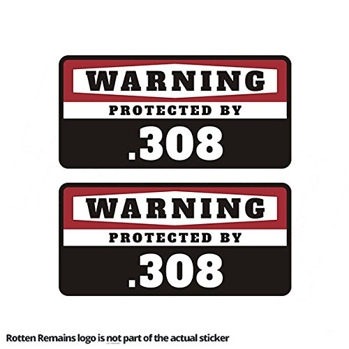 .308 Warning Protected by Gun Security Decal SET 308 Caliber Rifle (308 Cal Rifle)