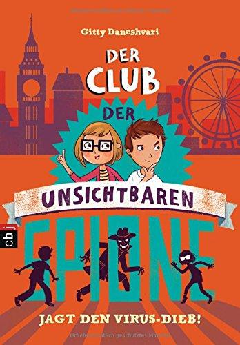 Der Club der unsichtbaren Spione jagt den Virus-Dieb (Der Club der unsichtbaren Spione-Reihe, Band 2)
