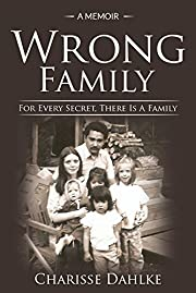 Wrong Family: For Every Secret, There Is A Family