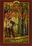 Across the Rolling River (Little House the Caroline Years)