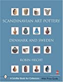 Scandinavian Art Pottery: Denmark & Sweden (Schiffer Book for Collectors)