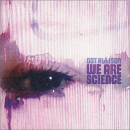 CD : Dot Allison - We Are Science (United Kingdom - Import)