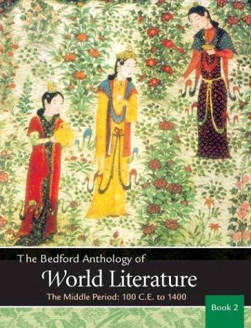 Bedford Anthology of World Literature Vol. 2: The Middle Period (Bedford Anthology Of World Literature Volume 1)