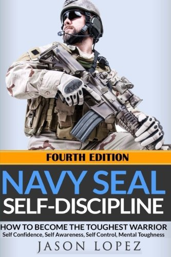 Read Online NAVY SEAL Self-Discipline: How To Become The Toughest Warrior pdf epub