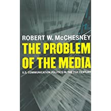The Problem of the Media: U.S. Communication Politics in the Twenty-First Century