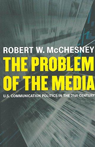 The Problem of the Media: U.S. Communication Politics in...