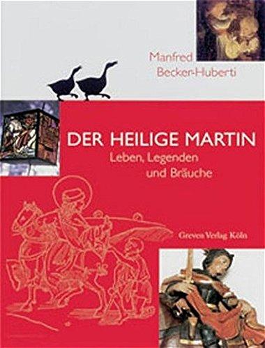 Der Heilige Martin. Leben, Legenden und Bräuche