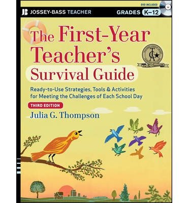 The First-Year Teacher's Survival Guide: Ready-to-Use Strategies, Tools & Activities for Meeting the Challenges of Each School Day (Jossey-Bass Teacher Survival Guides) (Paperback) - Common