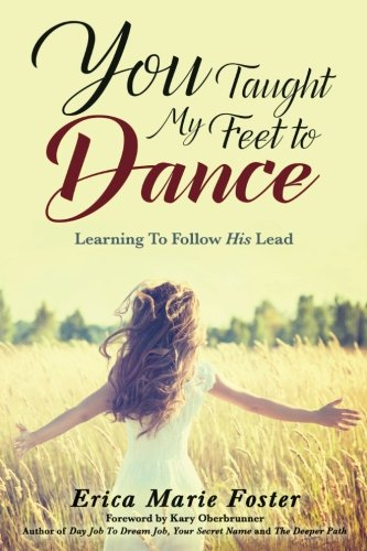 You Taught My Feet To Dance: Learning To Follow His Lead
