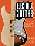 How to Build Electric Guitars, Will Kelly, 0760342245