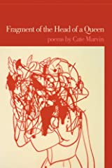 Fragment of the Head of a Queen: Poems Paperback