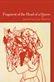 Fragment of the Head of a Queen: Poems